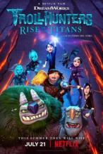 Trol Avcıları: Titanlar Yükseliyor Trollhunters: Rise of the Titans ( 2021 ) izle